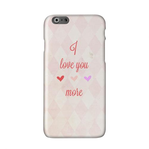 I Love You More Solid White Hard Case Cover for Apple iPhone 6 PLUS/6S PLUS (5.5 inch)