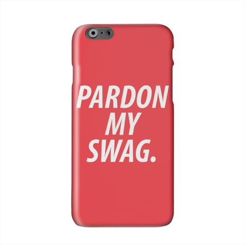 Pardon My Swag Solid White Hard Case Cover for Apple iPhone 6 PLUS/6S PLUS (5.5 inch)