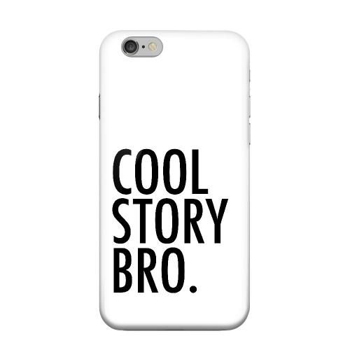 Geeks Designer Line (GDL) Apple iPhone 6 Matte Hard Back Cover - Cool Story Bro