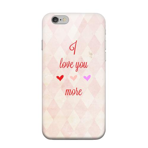 Geeks Designer Line (GDL) Apple iPhone 6 Matte Hard Back Cover - I Love You More