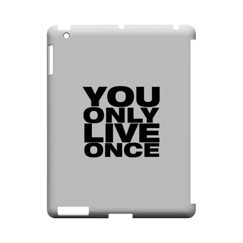 You Only Live Once - Geeks Designer Line YOLO Series Hard Case for Apple iPad (3rd & 4th Gen.)