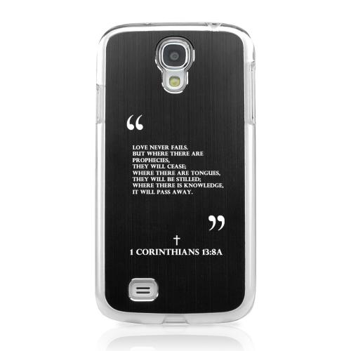 Corinthians 13:8A - Geeks Designer Line Laser Series Black Aluminum on Clear Case for Samsung Galaxy S4