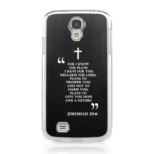 Jeremiah 29:11 - Geeks Designer Line Laser Series Black Aluminum on Clear Case for Samsung Galaxy S4