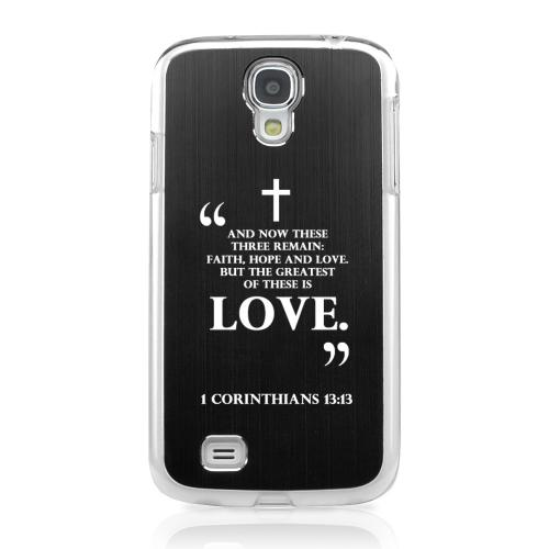 1 Corinthians 13:13 - Geeks Designer Line Laser Series Black Aluminum on Clear Case for Samsung Galaxy S4
