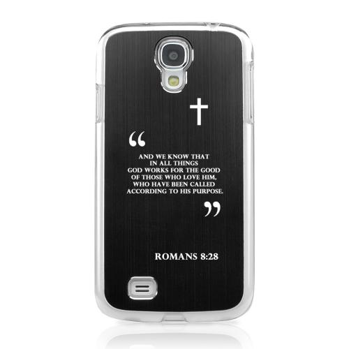 Romans 8:28 - Geeks Designer Line Laser Series Black Aluminum on Clear Case for Samsung Galaxy S4