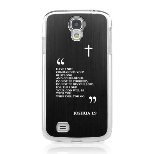 Joshua 1:9 - Geeks Designer Line Laser Series Black Aluminum on Clear Case for Samsung Galaxy S4