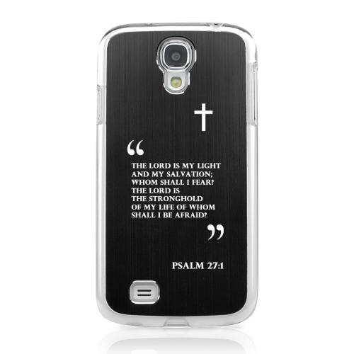 Psalm 27:1 - Geeks Designer Line Laser Series Black Aluminum on Clear Case for Samsung Galaxy S4