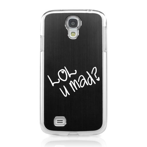 LOL U MAD? - Geeks Designer Line Laser Series Black Aluminum on Clear Case for Samsung Galaxy S4