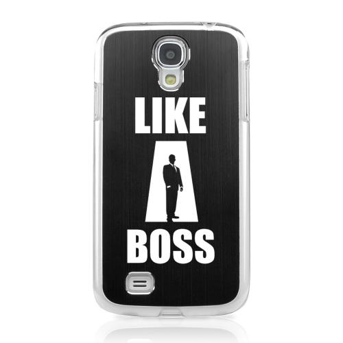 Like A Boss - Geeks Designer Line Laser Series Black Aluminum on Clear Case for Samsung Galaxy S4