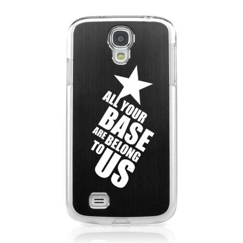 All Your Base Are Belong To Us - Geeks Designer Line Laser Series Black Aluminum on Clear Case for Samsung Galaxy S4