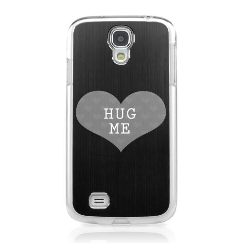 Hug Me - Geeks Designer Line Laser Series Black Aluminum on Clear Case for Samsung Galaxy S4