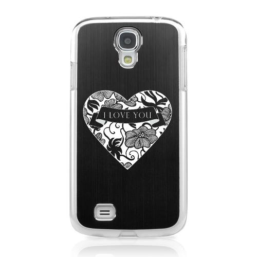 I Love You - Geeks Designer Line Laser Series Black Aluminum on Clear Case for Samsung Galaxy S4