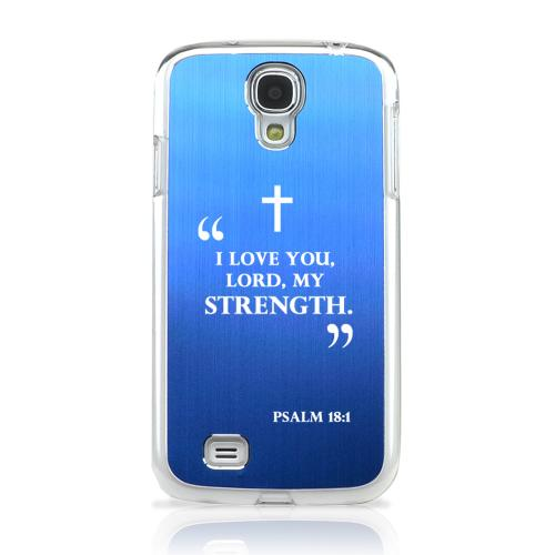 Psalm 18:1 - Geeks Designer Line Laser Series Blue Aluminum on Clear Case for Samsung Galaxy S4