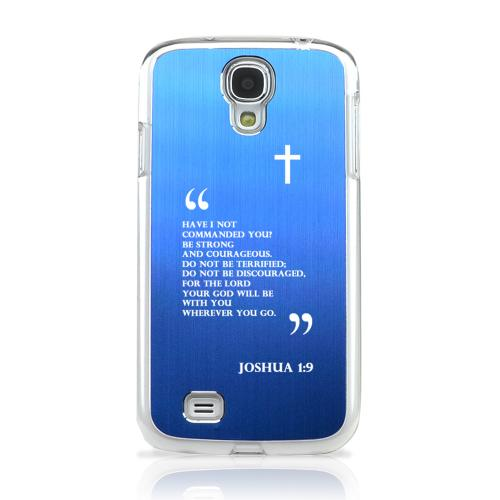 Joshua 1:9 - Geeks Designer Line Laser Series Blue Aluminum on Clear Case for Samsung Galaxy S4