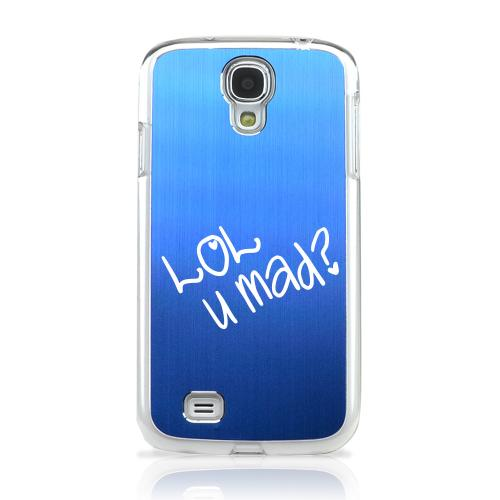 LOL U MAD? - Geeks Designer Line Laser Series Blue Aluminum on Clear Case for Samsung Galaxy S4