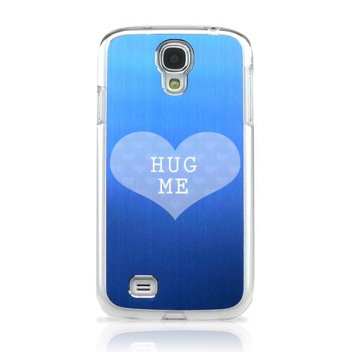 Hug Me - Geeks Designer Line Laser Series Blue Aluminum on Clear Case for Samsung Galaxy S4