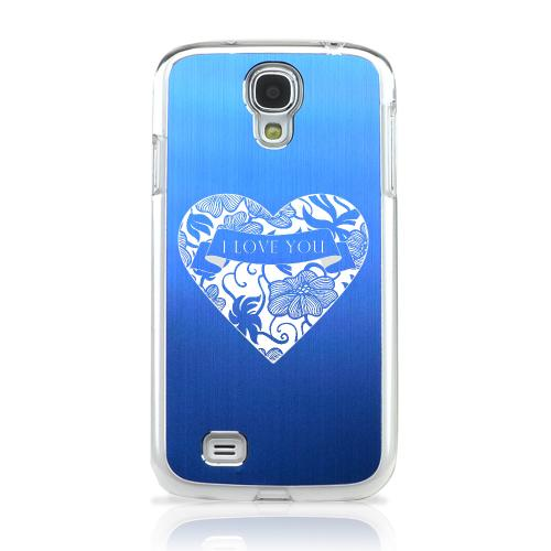 I Love You - Geeks Designer Line Laser Series Blue Aluminum on Clear Case for Samsung Galaxy S4