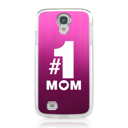 No. 1 Mom - Geeks Designer Line Laser Series Hot Pink Aluminum on Clear Case for Samsung Galaxy S4