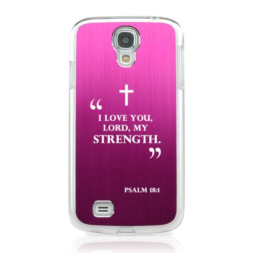 Psalm 18:1 - Geeks Designer Line Laser Series Hot Pink Aluminum on Clear Case for Samsung Galaxy S4