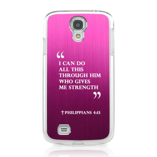Philippians 4:13 - Geeks Designer Line Laser Series Hot Pink Aluminum on Clear Case for Samsung Galaxy S4