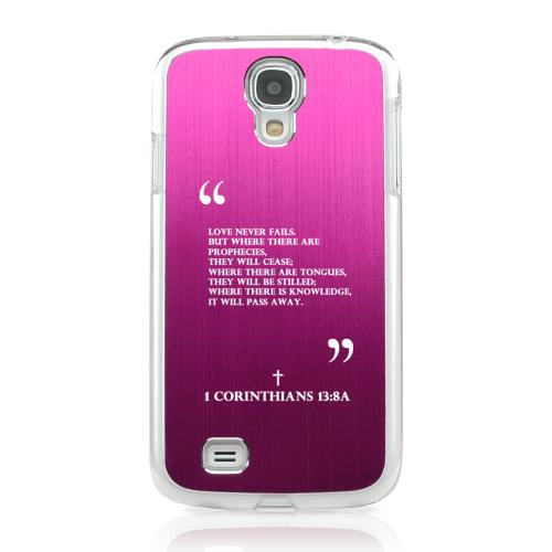 Corinthians 13:8A - Geeks Designer Line Laser Series Hot Pink Aluminum on Clear Case for Samsung Galaxy S4