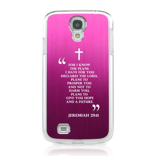 Jeremiah 29:11 - Geeks Designer Line Laser Series Hot Pink Aluminum on Clear Case for Samsung Galaxy S4