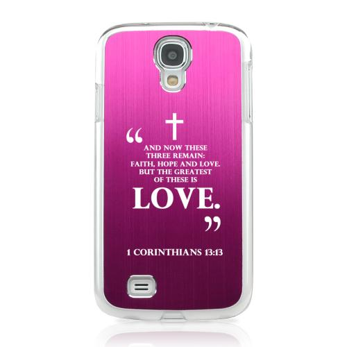 1 Corinthians 13:13 - Geeks Designer Line Laser Series Hot Pink Aluminum on Clear Case for Samsung Galaxy S4