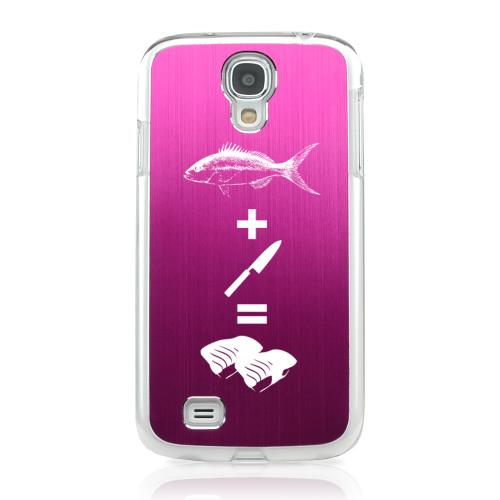 Fish + Knife = Sushi - Geeks Designer Line Laser Series Hot Pink Aluminum on Clear Case for Samsung Galaxy S4