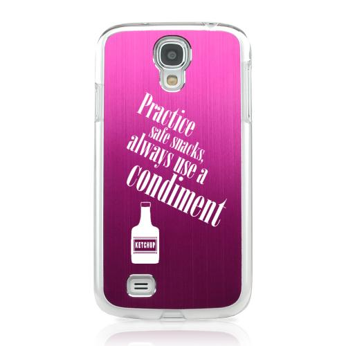 Practice Safe Snacks - Geeks Designer Line Laser Series Hot Pink Aluminum on Clear Case for Samsung Galaxy S4