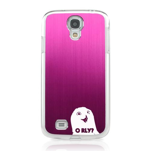 O RLY? - Geeks Designer Line Laser Series Hot Pink Aluminum on Clear Case for Samsung Galaxy S4