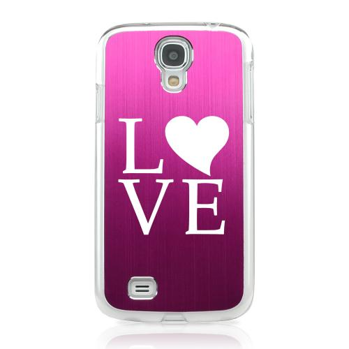 Love - Geeks Designer Line Laser Series Hot Pink Aluminum on Clear Case for Samsung Galaxy S4