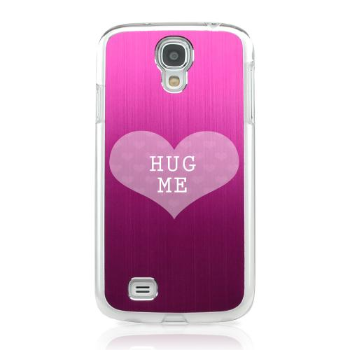 Hug Me - Geeks Designer Line Laser Series Hot Pink Aluminum on Clear Case for Samsung Galaxy S4
