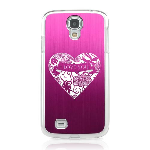 I Love You - Geeks Designer Line Laser Series Hot Pink Aluminum on Clear Case for Samsung Galaxy S4