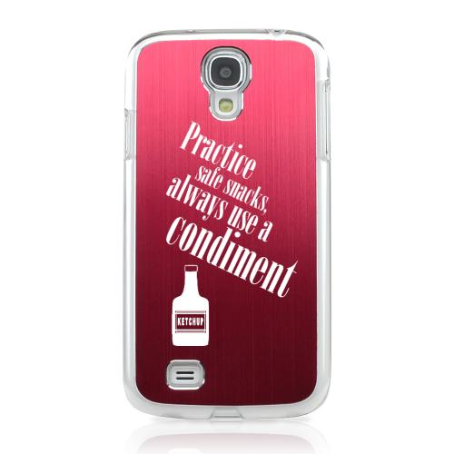 Practice Safe Snacks - Geeks Designer Line Laser Series Red Aluminum on Clear Case for Samsung Galaxy S4