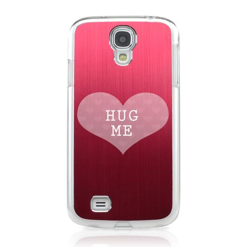 Hug Me - Geeks Designer Line Laser Series Red Aluminum on Clear Case for Samsung Galaxy S4