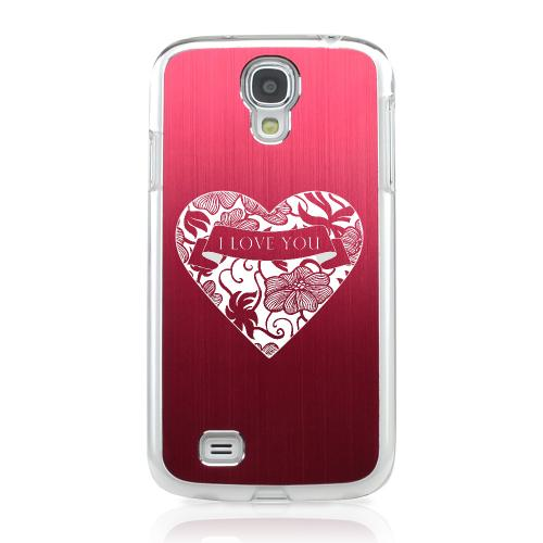 I Love You - Geeks Designer Line Laser Series Red Aluminum on Clear Case for Samsung Galaxy S4