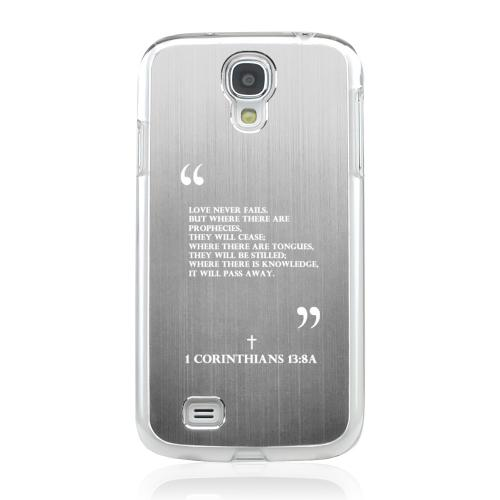 Corinthians 13:8A - Geeks Designer Line Laser Series Silver Aluminum on Clear Case for Samsung Galaxy S4