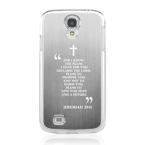 Jeremiah 29:11 - Geeks Designer Line Laser Series Silver Aluminum on Clear Case for Samsung Galaxy S4