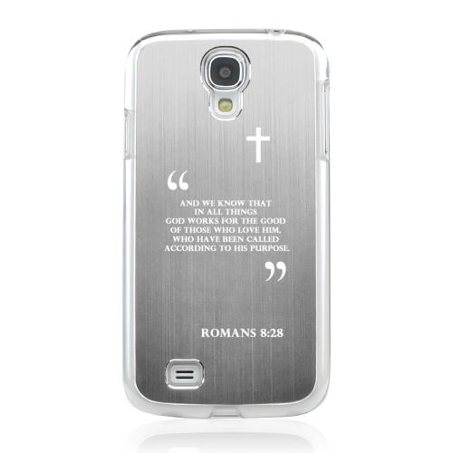 Romans 8:28 - Geeks Designer Line Laser Series Silver Aluminum on Clear Case for Samsung Galaxy S4