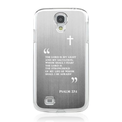 Psalm 27:1 - Geeks Designer Line Laser Series Silver Aluminum on Clear Case for Samsung Galaxy S4