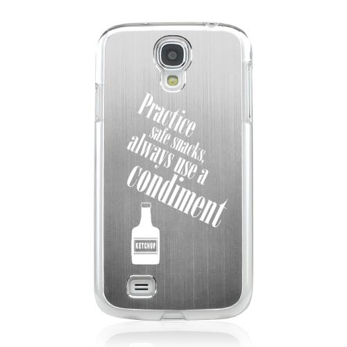 Practice Safe Snacks - Geeks Designer Line Laser Series Silver Aluminum on Clear Case for Samsung Galaxy S4