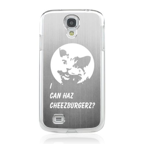 I Can Haz Cheezburgerz? - Geeks Designer Line Laser Series Silver Aluminum on Clear Case for Samsung Galaxy S4