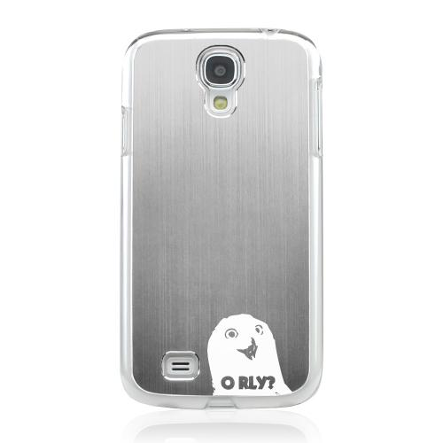 O RLY? - Geeks Designer Line Laser Series Silver Aluminum on Clear Case for Samsung Galaxy S4