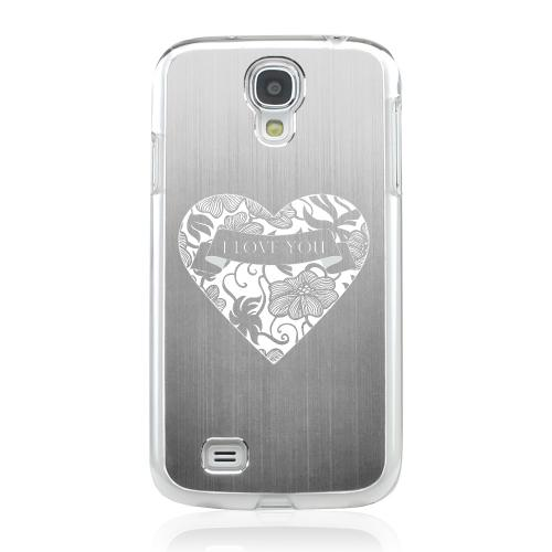 I Love You - Geeks Designer Line Laser Series Silver Aluminum on Clear Case for Samsung Galaxy S4