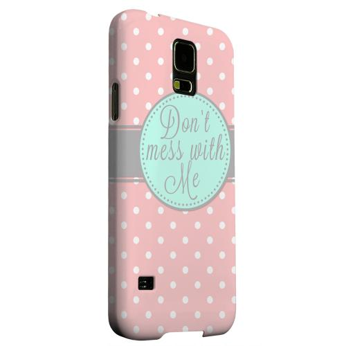 Geeks Designer Line (GDL) Samsung Galaxy S5 Matte Hard Back Cover - Don't Mess With Me
