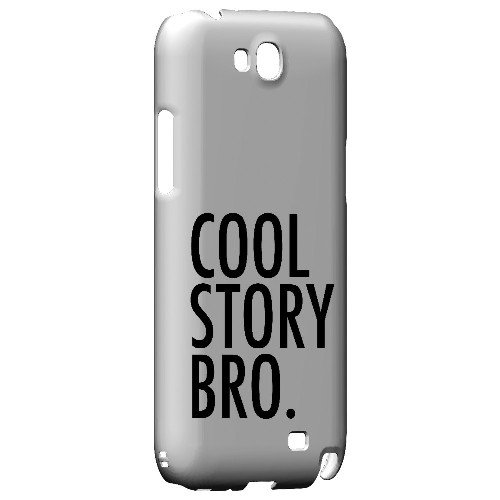 Cool Story Bro - Geeks Designer Line Humor Series Hard Case for Samsung Galaxy Note 2