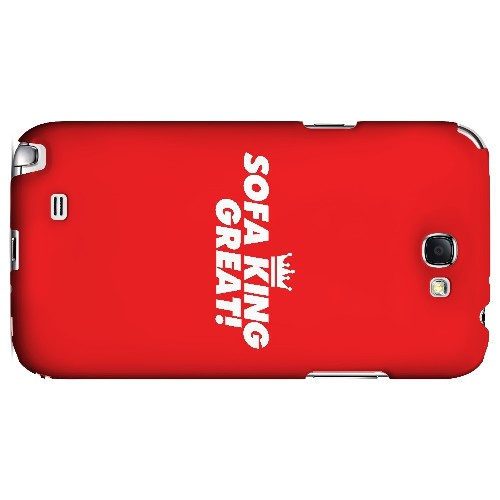 Sofa King Great - Geeks Designer Line Humor Series Hard Case for Samsung Galaxy Note 2