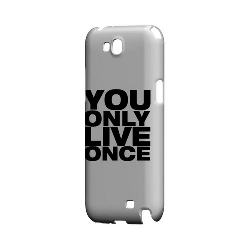 You Only Live Once - Geeks Designer Line YOLO Series Hard Case for Samsung Galaxy Note 2